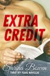 Extra Credit: Three Ivy Years Novellas - Sarina Bowen