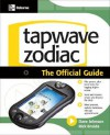 Tapwave Zodiac: The Official Guide (One Off) - Dave Johnson, Rick Broida