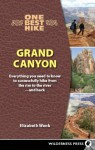 One Best Hike: Grand Canyon: Everything You Need to Know to Successfully Hike from the Rim to the River � and Back - Elizabeth Wenk