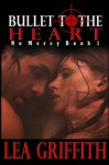 Bullet to the Heart (No Mercy) (Volume 1) - Lea Griffith