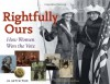 Rightfully Ours: How Women Won the Vote, 21 Activities - Kerrie Logan Hollihan