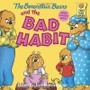 The Berenstain Bears and the Bad Habit - Stan Berenstain, Jan Berenstain