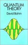 Quantum Theory (Dover Books on Physics) - David Bohm