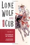 Lone Wolf and Cub, Vol. 11: Talisman of Hades - Kazuo Koike, Goseki Kojima