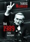 Rok 1989 i lata następne - Tadeusz Mazowiecki