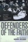 Defenders of the Faith: Inside Ultra-Orthodox Jewry - Samuel Heilman, Heilman, Samuel C. Heilman, Samuel C.
