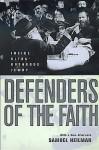 Defenders of the Faith: Inside Ultra-Orthodox Jewry - Samuel Heilman, Heilman, Samuel C. Heilman, Samuel C.