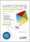 Overcoming Anxiety, Stress and Panic: A Five Areas Approach - Chris Williams