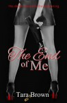 The End of Me (The Single Lady Spy Series, #1) - Tara Brown