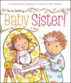 You're Getting a Baby Sister! - Sheila Sweeny Higginson, Sam Williams