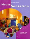 House Sensation: Spirited and Stylish Home Decorating - Anne McKevitt