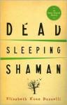 Dead Sleeping Shaman - Elizabeth Kane Buzzelli