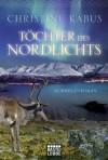 Töchter des Nordlichts - Christine Kabus