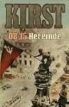 08 15 het einde - Hans Hellmut Kirst