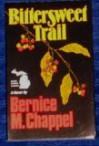Bittersweet Trail - Bernice M. Chappel