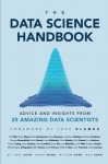 The Data Science Handbook: Advice and Insights from 25 Amazing Data Scientists - Carl Shan, William Chen, Henry Wang, Max Song