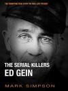 The Serial Killers: Ed Gein - Mark Simpson