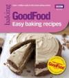 Good Food: Easy Baking Recipes (Good Food 101) - Sarah Cook