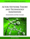 Actor-Network Theory and Technology Innovation: Advancements and New Concepts - Arthur Tatnall