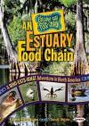An Estuary Food Chain: A Who-Eats-What Adventure in North America - Rebecca Hogue Wojahn, Donald Wojahn, W.H. Beck