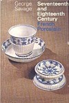 Seventeenth And Eighteenth Century French Porcelain - George Savage