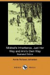 Mildred's Inheritance, Just Her Way and Ann's Own Way (Illustrated Edition) (Dodo Press) - Annie Fellows Johnston, Diantha W. Horne