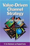 Value-Driven Channel Strategy: Extending the Lean Approach - R. Eric Reidenbach