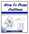 How To Draw Outlines (Teach Yourself To Draw) - Kate Berry