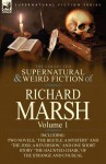The Collected Supernatural and Weird Fiction of Richard Marsh: Volume 1-Including Two Novels, 'The Beetle: A Mystery' and 'The Joss: A Reversion, ' an - Richard Marsh