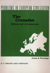 The Crusades: Motives and Achievements (Problems in European Civilization) - James A. Brundage