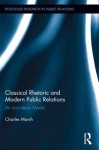 Classical Rhetoric and Modern Public Relations: An Isocratean Model - Charles Marsh