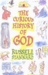 The Curious History of God - Russell Stannard
