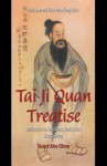 Tai Ji Quan Treatise: Attributed to the Song Dynasty Daoist Priest Zhang Sanfeng - Stuart Alve Olson, Patrick Gross