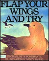 Flap Your Wings and Try - Charlotte Pomerantz