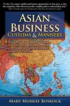 Asian Business Customs & Manners: A Country-by-Country Guide - Mary Murray Bosrock, Megan McGinnis