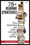 75+ Reading Strategies: Boost Achievement & Build a Life-Long Love of Reading - Danny Brassell, Roberta Bell
