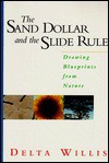 The Sand Dollar And The Slide Rule: Drawing Blueprints From Nature - Delta Willis, Heather Mimnaugh