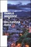 Balkanska ruta - Danilo Brozović