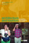Architecture and Tourism: Perception, Performance and Place - Brian D. McLaren, D. Medina Lasansky