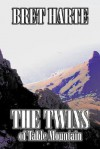 The Twins of Table Mountain - Bret Harte