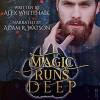 Magic Runs Deep - Adam Watson, Alex Whitehall