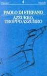 Azzurro, troppo azzurro - Paolo Di Stefano