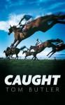 Caught - Tom Butler