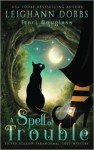 A Spell Of Trouble (Silver Hollow Paranormal Cozy Mystery Series) (Volume 1) - Traci Douglass, Leighann Dobbs