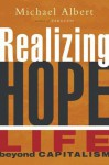 Realizing Hope: Life beyond Capitalism - Michael Albert