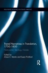 Travel Narratives in Translation, 1750-1850 (Routledge Research in Travel Writing) - Alison Martin, Susan Pickford