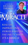 "It's a Miracle: Real-Life Inspirational Stories Based on the PAX TV Series ""It's A Miracle"" - Richard Thomas, Richard Thomas"