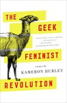 The Geek Feminist Revolution - Kameron Hurley