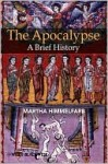 The Apocalypse: A Brief History - Martha Himmelfarb