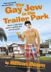 The Gay Jew in the Trailer Park - Milton Stern